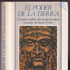 Libros de segunda mano: EL PODER DE LA TIERRA - CUENTOS INDIOS NORTEAMERICANOS - SIMÓN ORTIZ - ED. MONTESINOS 1988. Lote 243861545