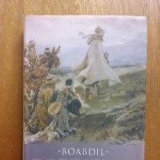 Libros de segunda mano: BOABDIL, MAGDALENA LASALA, TRAGEDIA DEL ULTIMO REY DE GRANADA, TEMAS DE HOY, 2004, NOMBRES HISTORIA. Lote 243910800