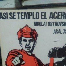 Libros de segunda mano: ASI SE TEMPLO EL ACERO, NIKOLAI OSTROVSKI, AKAL 74. Lote 244404045