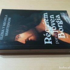 Livros em segunda mão: REQUIEM POR EL JOVEN BORGIA / ELENA Y MICHELA MARTIGNONI / ALGAIDA ECO / ESQ126. Lote 244409695