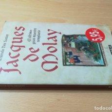 Libros de segunda mano: JACQUES DE MOLAY, EL ULTIMO GRAN MAESTRE TEMPLARIO / MARCELO DOS SANTOS / AGUILAR / Ñ105. Lote 244411260