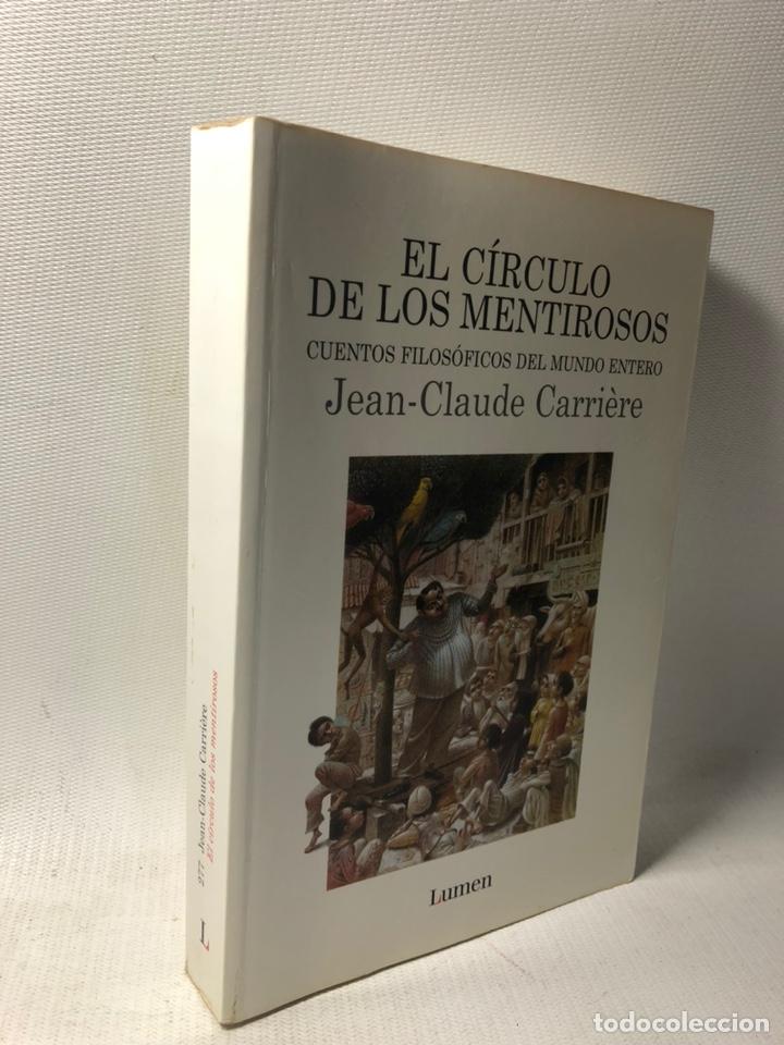 EL CIRCULO DE LOS MENTIROSOS ··· CUENTOS FILOSOFICOS DEL MUNDO ENTERO ··· JEAN-CLAUDE CARRIERE ·· (Libros de Segunda Mano (posteriores a 1936) - Literatura - Narrativa - Novela Histórica)
