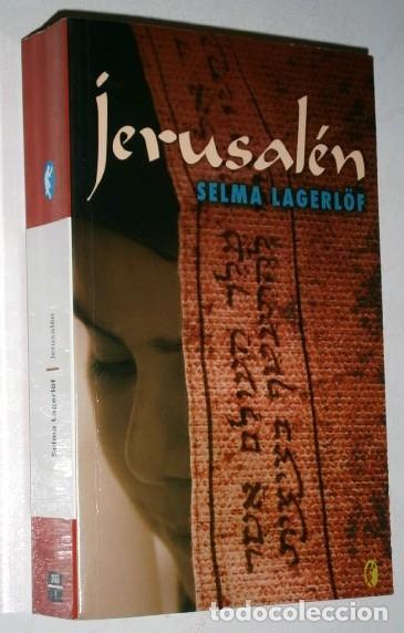 JERUSALÉN POR SELMA LAGERLÖF DE EDICIONES B EN BARCELONA 2007 (Libros de Segunda Mano (posteriores a 1936) - Literatura - Narrativa - Novela Histórica)