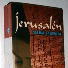Libros de segunda mano: JERUSALÉN POR SELMA LAGERLÖF DE EDICIONES B EN BARCELONA 2007. Lote 22828438