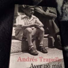 Libros de segunda mano: AYER NO MÁS. ANDRÉS TRAPIELLO. DESTINO. Lote 244945940