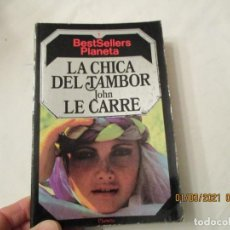 Libros de segunda mano: LA CHICA DEL TAMBOR ED. PLANETA-BRUGUERA JOHN LE CARRÉ 1984 COLECCION BEST SELLER PLANETA. Lote 244956000