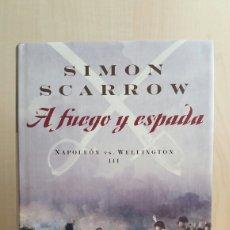 Libros de segunda mano: A FUEGO Y ESPADA. SIMON SCARROW. EDHASA, NARRATIVAS HISTÓRICAS, PRIMERA EDICIÓN, 2009.. Lote 244966485
