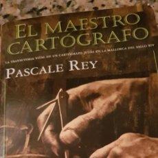 Libros de segunda mano: EL MAESTRO CARTOGRAFO -PASCALE REY-. Lote 245483780
