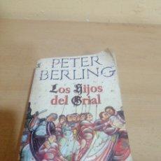 Libros de segunda mano: LOS HIJOS DE GRIAL PETER BERLING. Lote 245488550