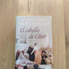 Libros de segunda mano: EL CABALLO DEL CÉSAR. COLLEEN MCCULLOUGH.. Lote 245558480