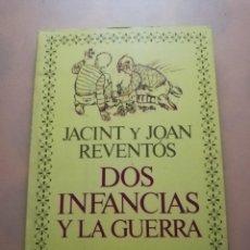 Libros de segunda mano: DOS INFANCIAS Y LA GUERRA. JACINT Y JOAN REVENTOS. ARGOS VERGARA. 1ª EDICION. 1984. PAG. 265.. Lote 245581015