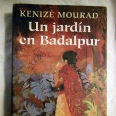 Libros de segunda mano: EL JARDIN DE BADALPUR. 1999 KENIZE MOURAD. Lote 245611595
