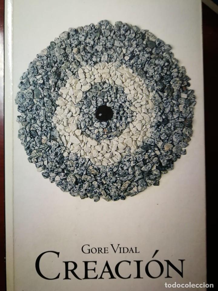 CREACION. GORE VIDAL (Libros de Segunda Mano (posteriores a 1936) - Literatura - Narrativa - Novela Histórica)