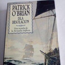 Libros de segunda mano: ISLA DESOLACION . PATRICK O'BRIAN / EDHASA ). Lote 245724270