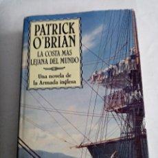 Libros de segunda mano: LA COSTA MAS LEJANA DEL MUNDO .PATRICK O'BRIAN ( EDHASA ). Lote 245725300