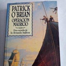Libros de segunda mano: OPERACION MAURICIO .PATRICK O'BRIAN ( EDHASA ). Lote 245726545