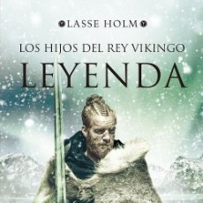 Libros de segunda mano: LEYENDA (SERIE LOS HIJOS DEL REY VIKINGO 3). Lote 245951675