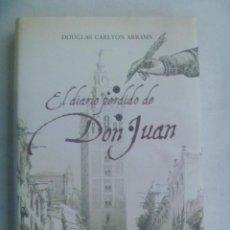 Libros de segunda mano: EL DIARIO PERDIDO DE DON JUAN, DE DOUGLAS CARLTON ABRAMS. PLANETA INTERNACIONAL, 1ª EDICION 2007. Lote 246001270