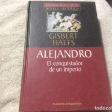 Libros de segunda mano: ALEJANDRO, EL CONQUISTADOR DE UN IMPERIO, GILBERT HAEFS, ED. PLANETA DEAGOSTINI. Lote 246012310