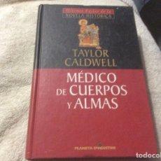 Libros de segunda mano: TAYLOR CALDWELL. MÉDICO DE CUERPOS Y ALMAS. ED. PLANETA DEAGOSTINI. Lote 246013495