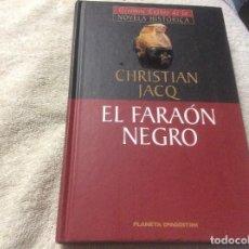 Libros de segunda mano: CRHISTIAN JACQ EL FARAON NEGRO. Lote 246013650