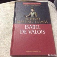 Libros de segunda mano: ISABEL DE VALOIS, POR ANTONIO MARTÍNEZ LLAMAS. Lote 246015225