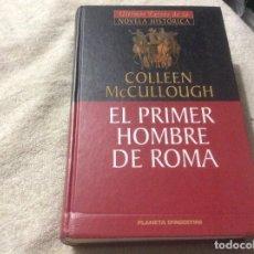 Libros de segunda mano: COLLEEN MCCULLOUGH EL PRIMER HOMBRE DE ROMA. Lote 246016850