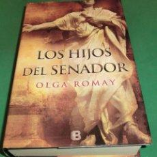 Libros de segunda mano: LOS HIJOS DEL SENADOR - OLGA ROMAY (LIBRO COMO NUEVO). Lote 246070285