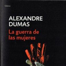 Libros de segunda mano: LA GUERRA DE LAS MUJERES. ALEXANDRE DUMAS. RANDOM HOUSE-MONDADORI 2011. 618 PÁGS. TAPA BLANDA.. Lote 246139850
