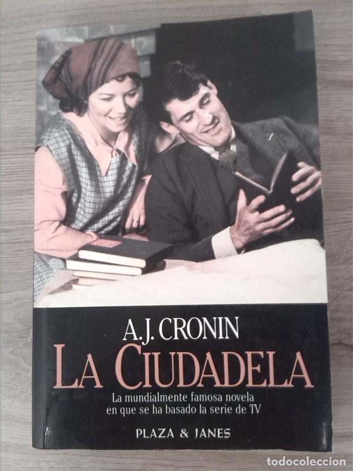 LA CIUDADELA. A. J. CRONIN. PLAZA Y JANÉS. 1984. (Libros de Segunda Mano (posteriores a 1936) - Literatura - Narrativa - Novela Histórica)