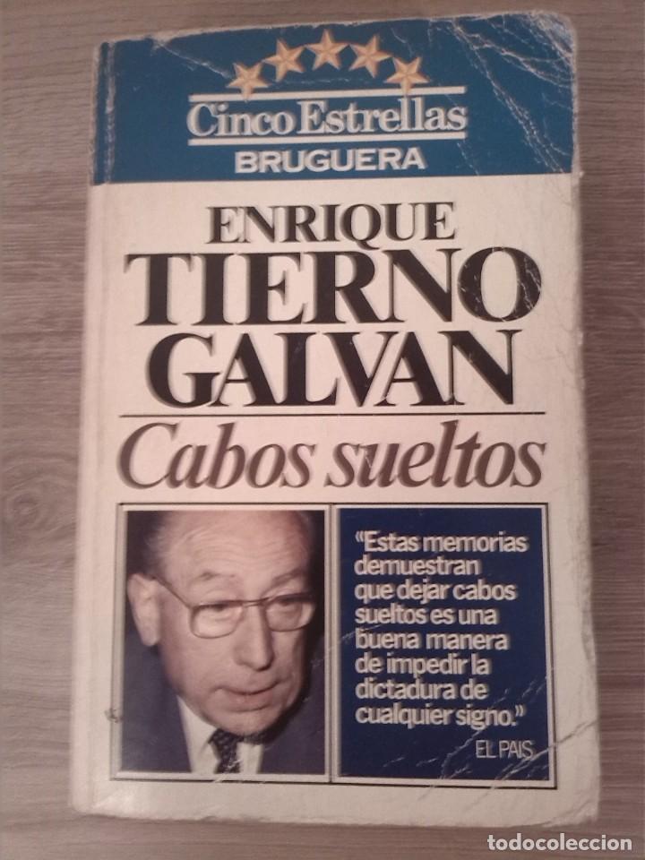 CABOS SUELTOS. ENRIQUE TIERNO GALVÁN. EDITORIAL BRUGUERA. 1981. (Libros de Segunda Mano (posteriores a 1936) - Literatura - Narrativa - Novela Histórica)