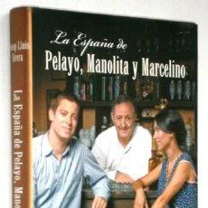 Libros de segunda mano: LA ESPAÑA DE PELAYO, MANOLITA Y MARCELINO / JOSEP LLUÍS SIRERA / ED. PLAZA JANÉS EN BARCELONA 2011. Lote 247614900
