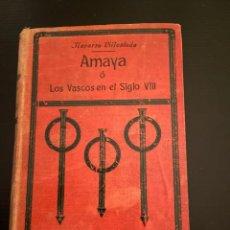 Libros de segunda mano: AMAYA O LOS VASCOS EN EL SIGLO VIII - NOVELA HISTORICA POR D.F. NAVARRO VILLOSLADA. Lote 248034365