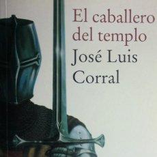 Livros em segunda mão: EL CABALLERO DEL TEMPLO. JOSÉ LUIS CORRAL.. Lote 251177150