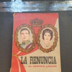 Libros de segunda mano: LA RENUNCIA - ANTONIO LOSADA. Lote 251328370