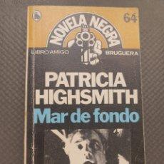 Libros de segunda mano: MAR DE FONDO - PATRICIA HIGHSMITH. Lote 251335975