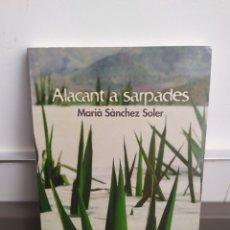 Libros de segunda mano: ALACANT A SARPADES DE MARIA SANCHEZ SOLER EN CATALAN. Lote 251518150