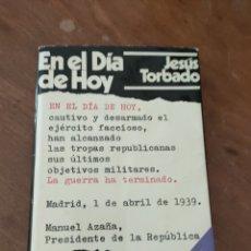 Libros de segunda mano: EN EL DÍA DE HOY. JESÚS TORBADO. PREMIO PLANETA 1976.. Lote 251957105