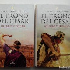 Libros de segunda mano: EL TRONO DEL CÉSAR I Y II - HIERRO Y PODER / SANGRE Y HONOR - HARRY SIDEBOTTOM - ESPASA. Lote 251992775