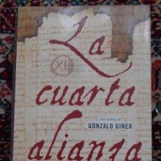 Libros de segunda mano: GONZALO GINER LA CUARTA ALIANZA. Lote 252012600