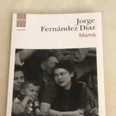 Livros em segunda mão: MAMA , DE JORGE FERNÁNDEZ DIAZ, RBA EDICIONES, DEL AÑO 2010. Lote 252537535