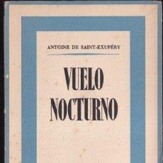 Libros de segunda mano: VUELO NOCTURNO - ANTOINE DE SAINT EXUPERY - ED ARETUSA 1942 PRIMERA EDICION. Lote 253009545