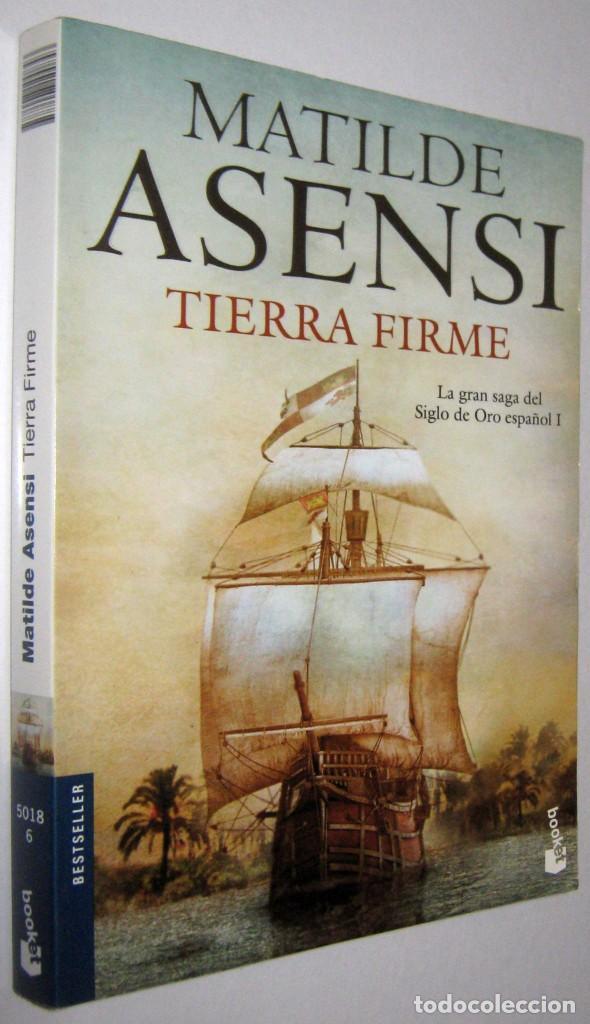 TIERRA FIRME - MATILDE ASENSI (Libros de Segunda Mano (posteriores a 1936) - Literatura - Narrativa - Novela Histórica)