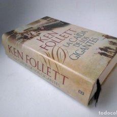Libros de segunda mano: KEN FOLLETT. LA CAÍDA DE LOS GIGANTES. Lote 253959385