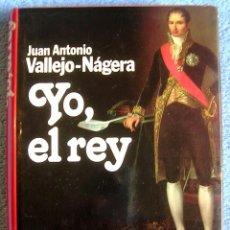 Libros de segunda mano: YO, EL REY - JUAN ANTONIO VALLEJO-NÁGERA - PREMIO PLANETA 1985 PRIMERA EDICION. Lote 253964455