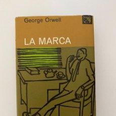 Libros de segunda mano: LA MARCA. GEORGE ORWELL. ED. DESTINO. 1º ED. BARCELONA, 1955. PAGS: 279. Lote 253976375