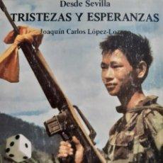 Libros de segunda mano: DESDE SEVILLA TRISTEZAS Y ESPERANZAS JOAQUIN CARLOS LOPEZ LOZANO ESPIGA AMARILLA 1982. Lote 254110455