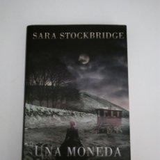 Libros de segunda mano: UNA MONEDA POR TU SUERTE SARA STOCKBRIDGE. Lote 254212920