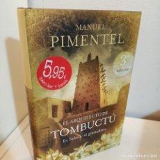 Libros de segunda mano: EL ARQUITECTO DE TOMBUCTU, ES SAHELI, EL GRANADINO, MANUEL PIMENTEL, N. HISTORICA , UMBRIEL, 2008. Lote 255556200