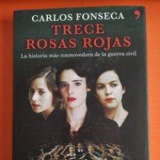 Libros de segunda mano: TRECE ROSAS ROJAS. AUTOR CARLOS FONSECA. Lote 255919770